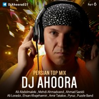 Dj Ahoora - Persian Top Mix ( Part 6 )