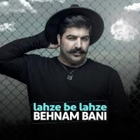 Behnam Bani - Lahze Be Lahze