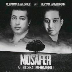 Mohammad Azadpour & Meysam Jamshidpour – Mosafer