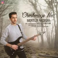 Morteza Rastgar - Cheshmaye Naz
