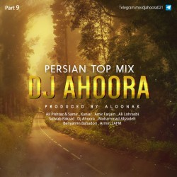 Dj Ahoora - Persian Top Mix ( Part 9 )