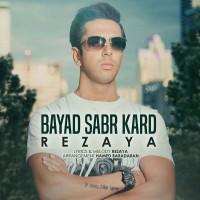 Rezaya - Bayad Sabr Kard