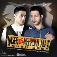 Naser Alavi & Mehrdad Alavi - Behem Begoo