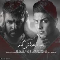 Behzad Pax & Saeed Tataii - Bayad Faramooshesh Konam