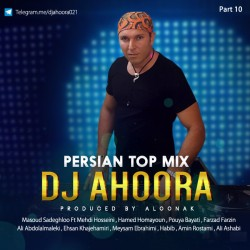 Dj Ahoora - Persian Top Mix ( Part 10 )