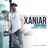 Xaniar - Age Mimoondi ( Dj Team Remix )
