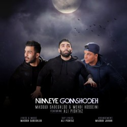Masoud Sadeghloo & Mehdi Hosseini Ft Ali Pishtaz – Nimeye Gomshodeh