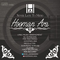 Hooman Ara - Never Late To Mend