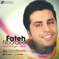 Fateh Nooraee - Hamishegie Man