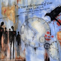 Sina Sarlak - A Tear At The Crossroad Of Time