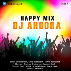 Dj Ahoora - Happy Mix ( Part 5 )