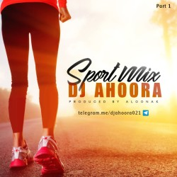 Dj Ahoora - Sport Mix ( Part 1 )
