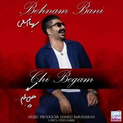 Behnam Bani – Chi Begam