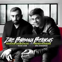 Masoud Sadeghloo Ft Mehdi Hosseini - Zire Baroona Beraghs