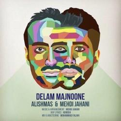 Alishmas & Mehdi Jahani - Delam Majnoone