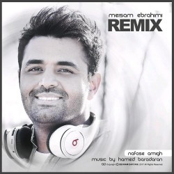 Meysam Ebrahimi - Nafase Amigh ( Remix )