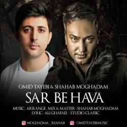 Shahab Moghadam & Omid Tayebi – Sar Be Hava
