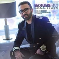 Mostafa Pashaei - Be Khatere Man