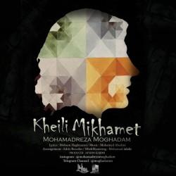 Mohammadreza Moghaddam – Kheili Mikhamet