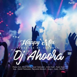Dj Ahoora – Happy Mix ( Part 6 )