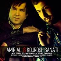 Amir Ali Ft Kourosh Sanati - Kojaei Ta Bebini