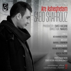 Saeid Shahrouz – Are Asheghetam