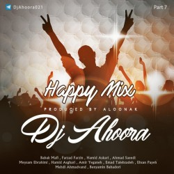 Dj Ahoora - Happy Mix ( Part 7 )