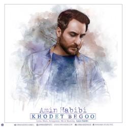 Amin Habibi - Khodet Begoo