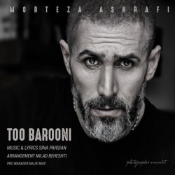 Morteza Ashrafi – To Barooni
