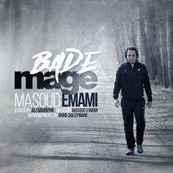 Masoud Emami – Bade Mage