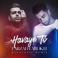 Farzad Farokh - Havaye To ( Dynatonic Remix )
