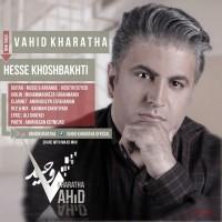 Vahid Kharatha - Hesse Khoshbakhti