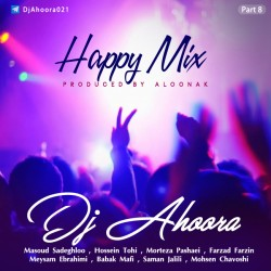 Dj Ahoora – Happy Mix ( Part 8 )