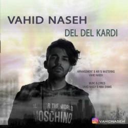 Vahid Naseh – Del Del Kardi