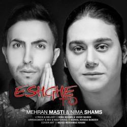 Mehran Masti & Nima Shams – Eshghe To