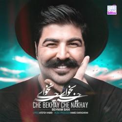 Behnam Bani - Che Bekhay Che Nakhay