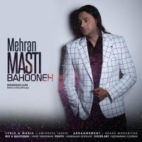 Mehran Masti - Bahooneh