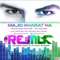 Majid Kharatha - Ghalbe Mani & Aroom Aroom ( Remix )