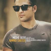 Ahmad Saeedi - Mishe Beri