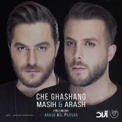 Masih & Arash AP – Che Ghashang