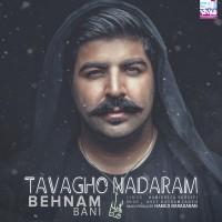Behnam Bani - Tavagho Nadaram