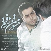 Fateh Nooraee - Hanooz Man Naraftam