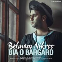 Behnam Nikroo - Bia O Bargard
