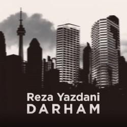 Reza Yazdani - Darham