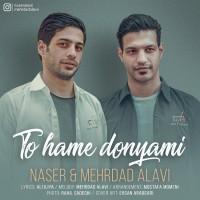 Naser Alavi & Mehrdad Alavi - To Hame Donyami