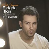 Mehdi Ahmadvand - Eshghe Man