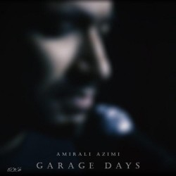 Amirali Azimi – Garage Days