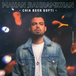 Mahan Bahram Khan – Chia Besh Gofti