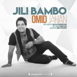 Omid Jahan – Jili Bambo