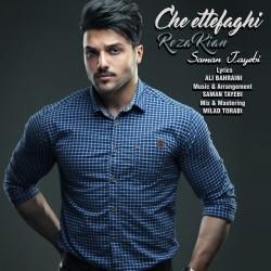 Reza Kian & Saman Tayebi – Che Ettefaghi
